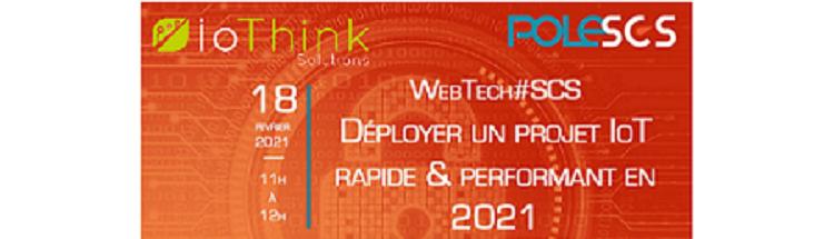 Pole SCS WebTech: Déployer un projet IoT rapide & performant en 2021